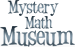 Mystery Math Museum